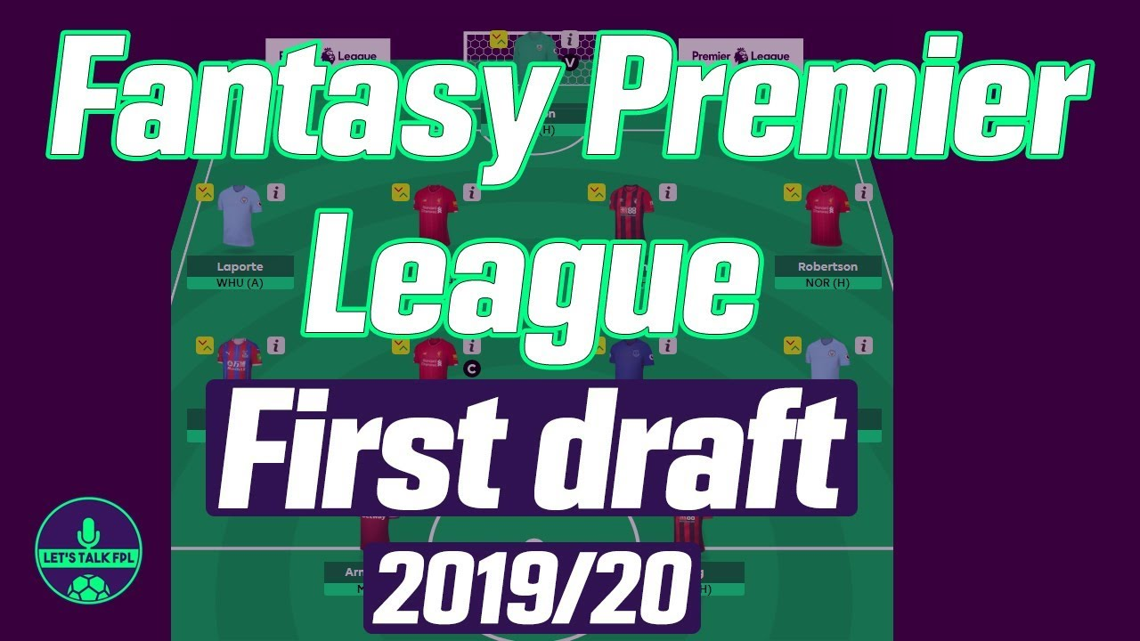 FIRST FPL DRAFT | FANTASY PREMIER LEAGUE TIPS | INITIAL PICKS