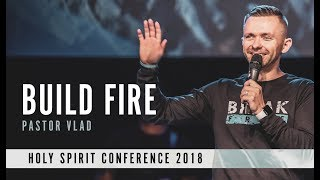 BUILD FIRE | Vlad Savchuk | Holy Spirit Conference
