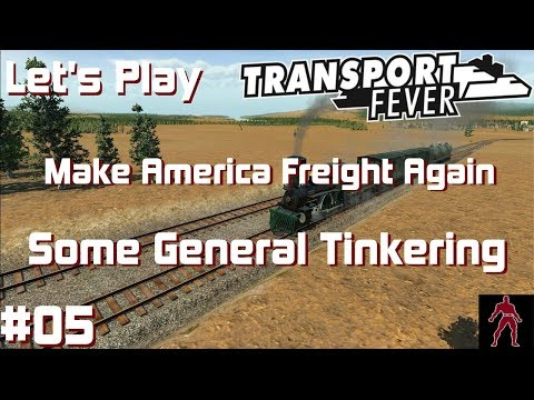 Transport Fever | USA Map | Make America Freight Again #5 | Some General Tinkering | 1080p - 60 FPS