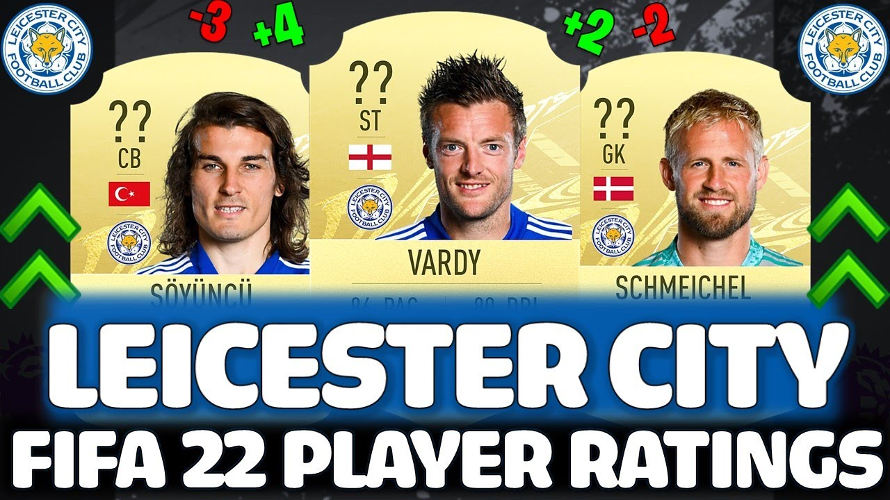 FIFA 22 | LEICESTER CITY PLAYER RATINGS PREDICTIONS!! FT. VARDY, SOYUNCU, SCHMEICHEL ETC.. (FIFA 22)