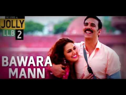 Bawra Mann | Jolly LLB 2 | Top Romantic Hits