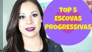 TOP 5 ESCOVAS PROGRESSIVAS- Por Joice Magalhães