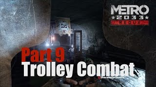 Metro 2033 Redux Walkthrough Gameplay Part 9 - Trolley Combat | PS4 | XBOX ONE | PC | Single player