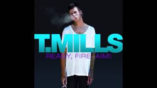 T. Mills - Ready, Fire, Aim (FULL ALBUM)