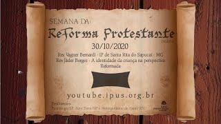 IPUS   AO VIVO   Semana da Reforma Protestante On-line 503 anos   30/10/2020