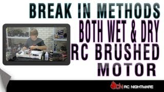 RC Brushed Motor Break In Methods-Both Wet & Dry Break In