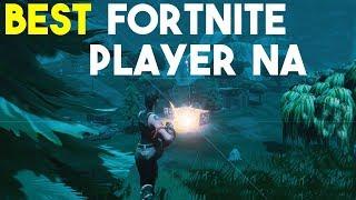 BEST Fornite Player NA (Fortnite Battle Royale)