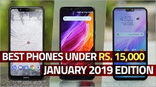 The Best Phones Under Rs. 15,000 (January 2019 Edition)