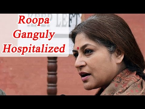 Roopa Ganguly suffers cerebral attack, hospitalized | Oneindia News