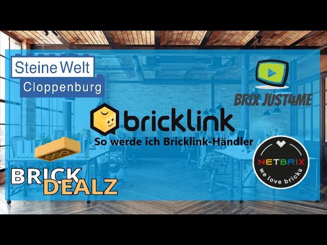 🎥So werde ich Bricklink-Händler. Der Anfang ist das Schwerste. Mit Brix just4me,NetBrix,BrickDealz