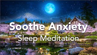 Guided Sleep Meditation, Soothe and Release Anxiety, Stress Meditation with Affirmations