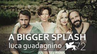 A BIGGER SPLASH di Luca Guadagnino