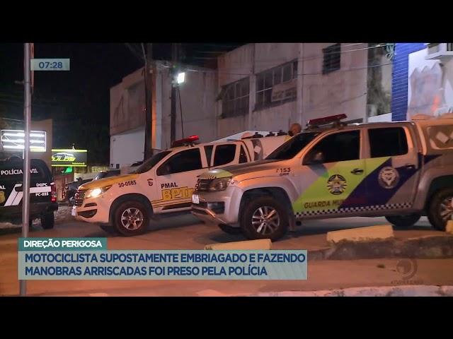 Motociclista supostamente embriagado e fazendo manobras arriscadas foi preso pela policia