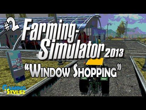 "Farming Simulator 2013 - 02 ""Window Shopping"""