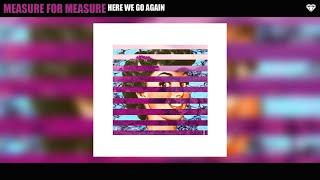 Measure for Measure - Here We Go Again (Audio)