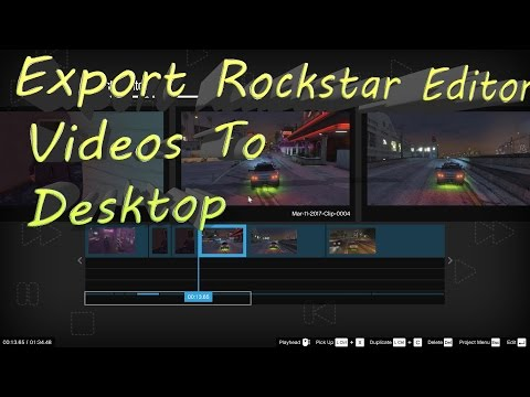 Export Rockstar Editor Videos to desktop  (GTA V)
