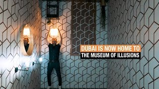 Dubai opens largest Museum of Illusions in the world
