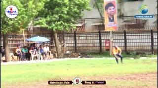 Video Baug 11 (Taloja) VS Shivshakti Pale In Shivsena Trophy 2016, Colgate Ground (Bandra) download MP3, 3GP, MP4, WEBM, AVI, FLV September 2018