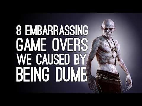 8 Embarrassing Game Overs We Caused By Being Dumb