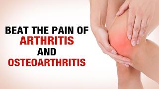 Beat the Pain of Arthritis and Osteoarthritis - Dr. Gaurav Sharma - Defeating Arthritis