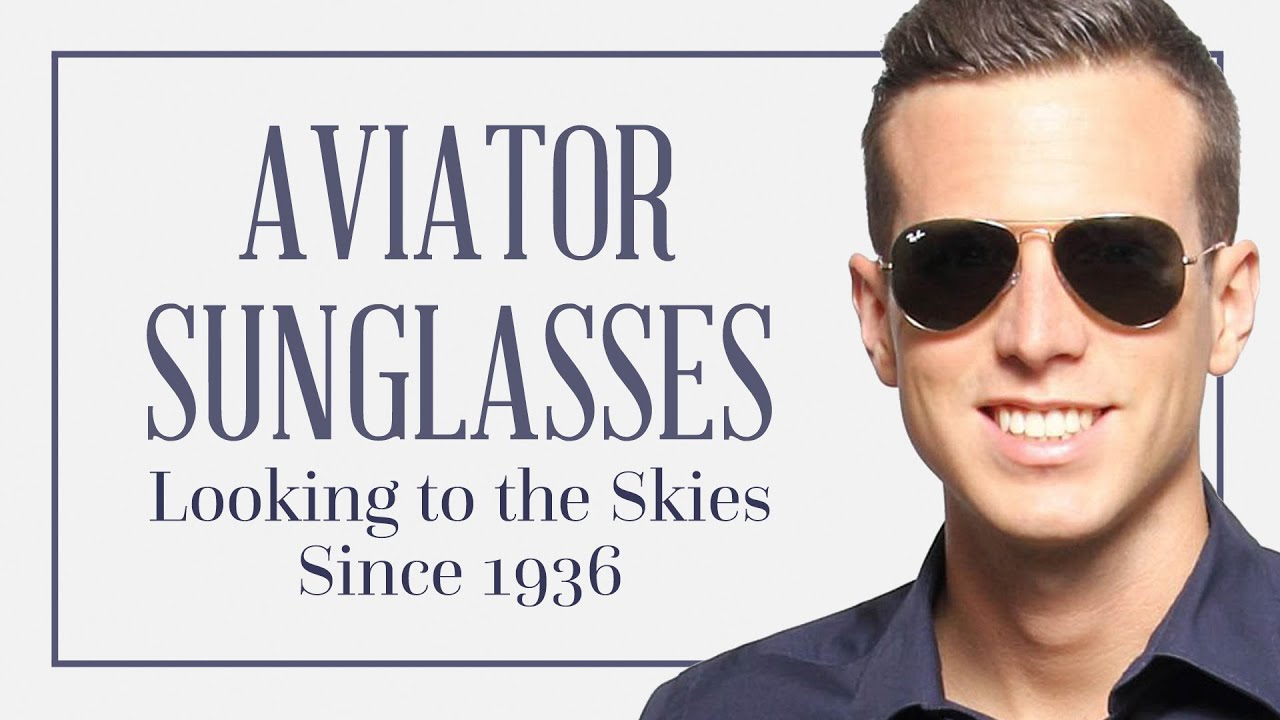3795aaef6c30 Aviator Sunglasses - How To Pick The Right Style, What Aviators To ...