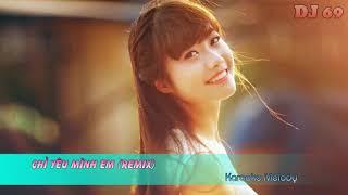 Chỉ Yêu Mình Em (Remix) - Karaoke Melody