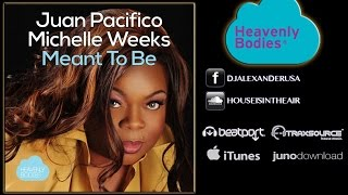 Juan Pacifico & Michelle Weeks - Meant To Be (Alex Ander Motown Mix)