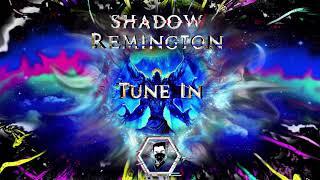 Shadow Remington - Tune In