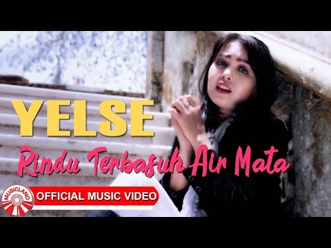 Yelse - Rindu Terbasuh Air Mata [Official Music Video HD]