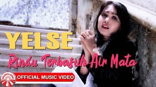 Yelse Rindu Terbasuh Air Mata Official Music Video HD