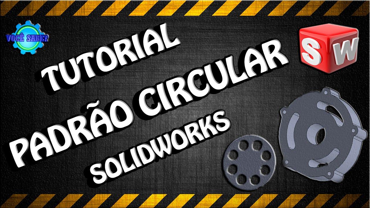 Padrão Circular No Solidworks Você Sabe Youtube