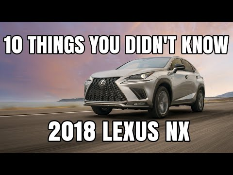 10 Things You Didn't Know About The 2018 Lexus NX
