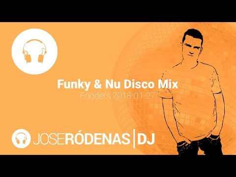 Funky & Nu Disco DJ Mix   Jose Ródenas DJ (2018-01-27)