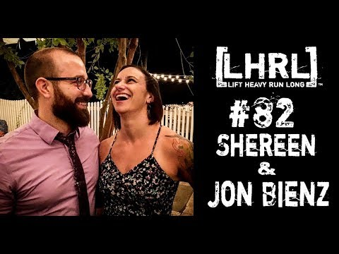 Lift Heavy Run Long® #82 with Shereen and Jon Bienz