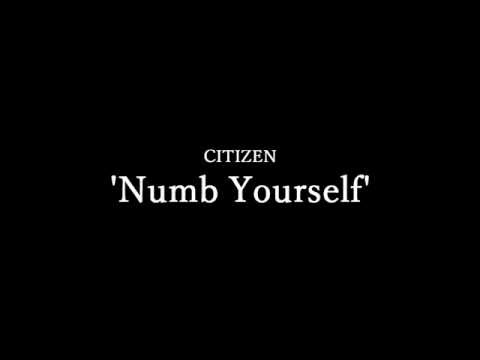 Citizen - Numb Yourself (with lyrics)