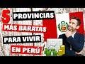 5 Ciudades Más BARATAS para Vivir en Perú, Vive mejor con menos dinero. (MEJORES PROVINCIAS)