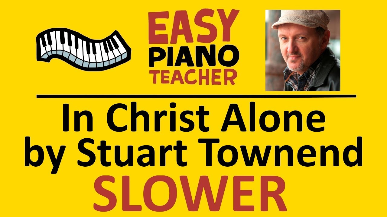 easy piano in christ alone keyboard tutorial slow stuart easy piano in christ alone keyboard tutorial slow stuart townend by ept hexwebz Images