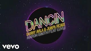 Скачать Aaron Smith Dancin Danny Avila Jumpa Remix Audio Ft Luvli