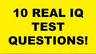 WHATS YOUR IQ? 10 REAL IQ TEST QUESTIONS AND ANSWERS part 4