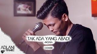 Download Mp3 Tak Ada Yang Abadi - Noah | Cover By Adlani Rambe