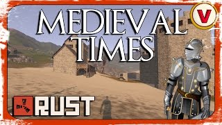 RUST: MEDIEVAL TIMES! - Casual Rust