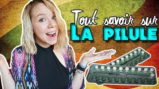 10 CHOSES SUR LA PILULE  - LeaChoue