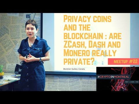 Privacy coins and the blockchain : are ZCash, Dash and Monero really private? | CryptoInMontreal #22