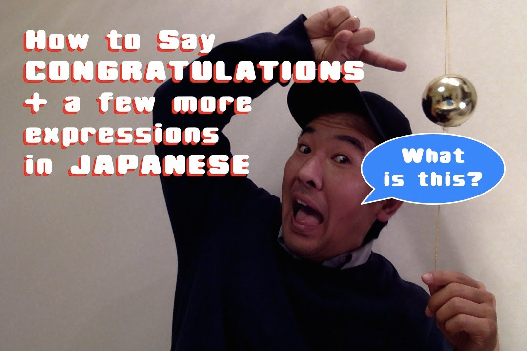 How To Say Congratulations In Japanese Youtube