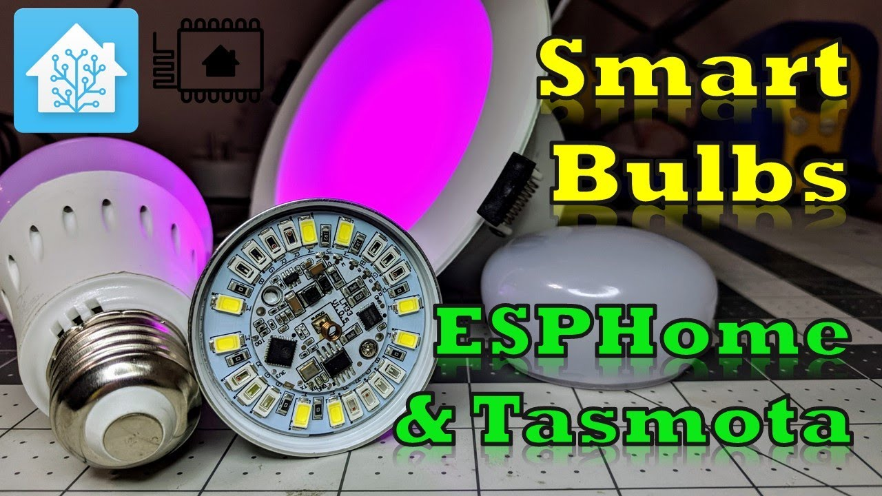 Smart Bulbs with Tasmota & ESPHome - Home Assistant