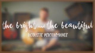 DANCE LIKE KINGS: Bright & Beautiful [Acoustic]