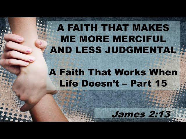 A Faith That Makes Me More Merciful...(8/30/2020)