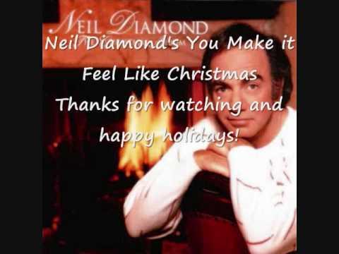 Neil Diamond You Make it Feel Like Christmas (with video lyrics ...
