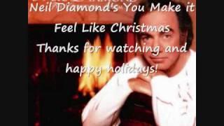Neil Diamond You Make it Feel Like Christmas (with video lyrics)