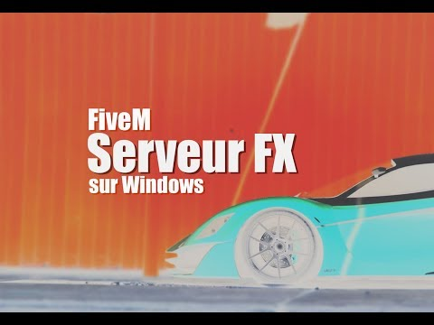 Comment installer un Serveur FX FiveM - GTA5 Cool